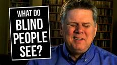 Jobs Blind People Can Do What Do Blind People See Youtube