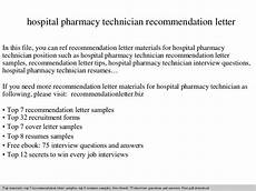 Letter Of Recommendation It Technician Hospital Pharmacy Technician Recommendation Letter