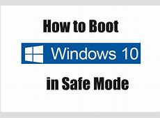 3 Simple Methods to Start Windows 10 in Safe Mode? When F8