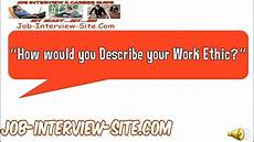 Your Work Ethic Describe Your Work Ethic Interview Question And Answers