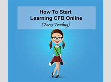 How To Start Learning CFD Online (Forex Trading)