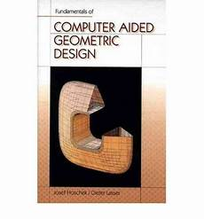 And Surfaces For Computer Aided Geometric Design Fundamentals Of Computer Aided Geometric Design Josef