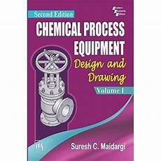 Chemical Process And Equipment Design By Gavhane Pdf Chemical Process Equipment Design And Drawing Volume I