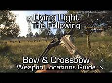 Dying Light How To Get Ranger Bow Dying Light The Following Bow Amp Crossbow Weapon