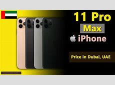 Apple iPhone 11 Pro Max price in UAE (Dubai)   YouTube