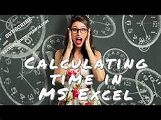 Excel Time Clock Calculator Calculating Time In Ms Excel Youtube