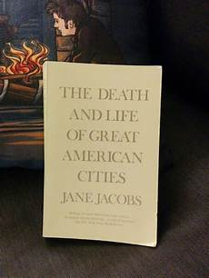 Death And Life Of Great American Cities Book Review Death And Life Of Great American Cities