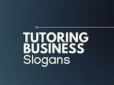 Catchy Tutoring Slogans 179 Best Tutoring Business Slogans Amp Taglines Tutoring