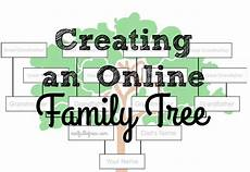 Create Family Tree Free Creating An Online Family Tree Nest Full Of New