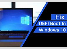 [Complete Guide] How To Fix UEFI Boot In Windows 10?