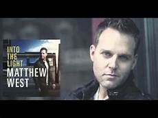 Matthew West Into The Light Youtube Matthew West Unchangeable 1080p Hd This Is Such A Good