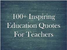 100 inspiring education quotes for teachers