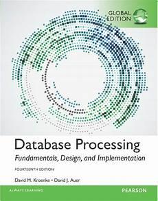 Database Processing Fundamentals Design Implementation Kroenke Amp Auer Database Processing Fundamentals Design