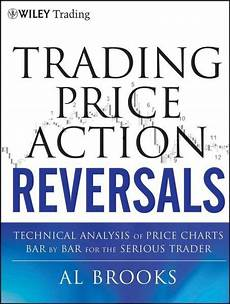Reading Price Charts Bar By Bar By Al Brooks Trading Price Action Reversals Ebook Pdf Von Al Brooks