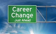 Change In Career Want To Change Careers Avoid These Common Mistakes