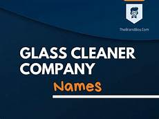 Cleaner Company Names 392 Best Glass Cleaner Company Names Ideas Thebrandboy Com