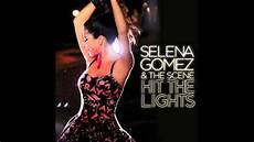 Hit The Lights Lyrics Selena Gomez Youtube Selena Gomez Hit The Light Audio Youtube