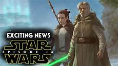 wars episode 9 exciting news more
