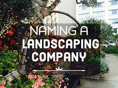 Landscaping Business Name Ideas 50 Landscaping Company Names Hubpages