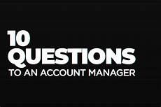 Interview Questions Account Manager Account Manager Answers 10 Questions Zorbasmedia