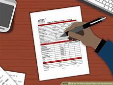 Tips For Filling Out Applications How To Fill Out A Start Up Loan Application 15 Steps