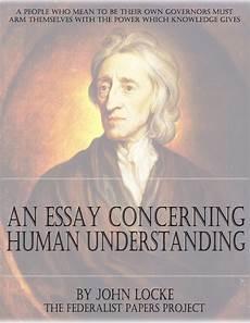 Essay On Human Understanding Quot An Essay Concerning Human Understanding Quot By John Locke