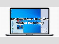 How to Install Windows 10 on Mac Without Boot Camp   WikiTake