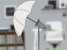 How To Use Umbrella Lights In Video 3 Easy Ways To Use Light Umbrellas Wikihow