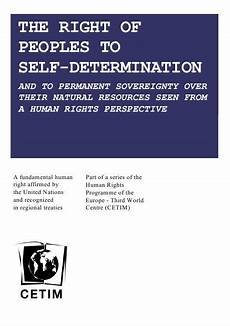 The Right Of Peoples To Self Determination And To
