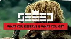 What Is Your Hobbies Seeed What You Deserve Is What You Get Official Video
