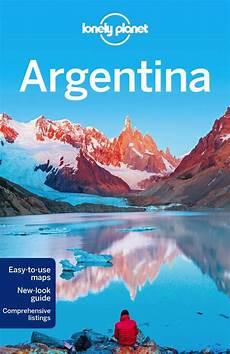Lonely Planet Argentina By Lonely Planet 9781743601181