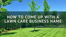 Lawn Mowing Business Name Ideas How To Come Up With A Lawn Care Business Name