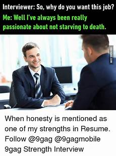 Why Do I Want The Job Funny Honesty Memes Of 2016 On Sizzle Life