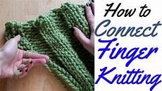 how to connect finger knitting tutorial