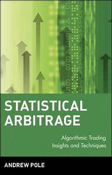 Statistical Arbitrage Statistical Arbitrage Algorithmic Trading Insights And