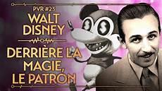Derriere La Magie Walt Disney Derri 200 Re La Magie Le Patron Pvr 23 Youtube