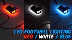 Best Led Footwell Lights Led Footwell Lights Red White Amp Blue Youtube