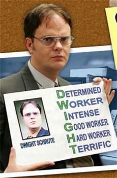 Good Worker D W I G H T Determined Worker Intense Good Worker