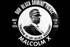 Malcolm X Designs Why Malcolm X Still Speaks Truth To Power History