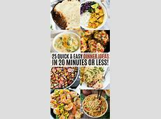 25 Quick and Easy Dinner Ideas in 20 Minutes or Less