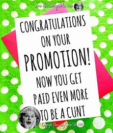 Congratulations On Promotion Congratulations On Your Promotion Now You Get Paid Even