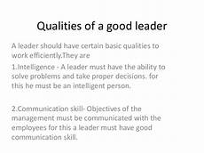 Qualities Of A Good Leader Essay Quality Of Good Leader Essay