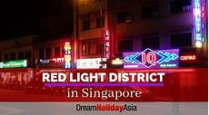 Singapore Red Light Area Singapore Red Light District Guide Dream Holiday Asia
