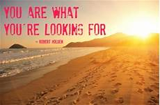 What Are You Looking For In Terms Of Career Development Why Looking For Love Doesn T Work By Robert Holden Ph D