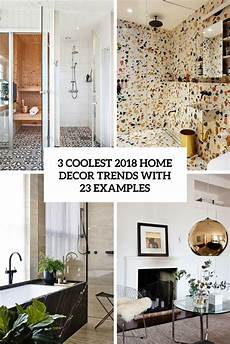 3 coolest 2018 home decor trends with 23 exles digsdigs