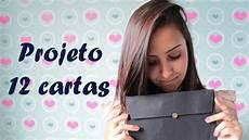 Cartas Para Namorados Projeto 12 Cartas Para O Dia Dos Namorados Youtube