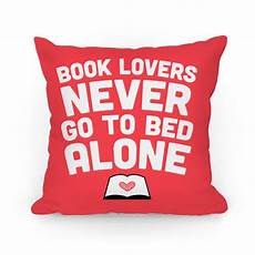 book never go to bed alone pillow pillows human
