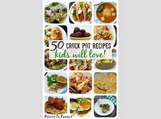 Crock Pot Recipes Kids Will Actually Eat!   Slow Cooker