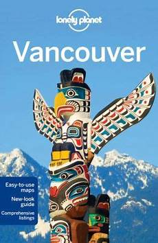 Lonely Planet Vancouver By Lonely Planet 9781742201375