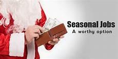 Seasonal Jobs Why Does A Seasonal Job Is Considered As A Worthy Option